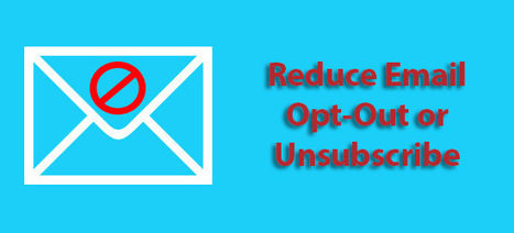 5 Tips to Reduce Email Opt-Out or Unsubscribe   Best Practices For Email Marketing And Affiliate Marketing   Scoop.it