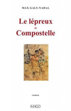Auzat. Lépreux de Compostelle - La Dépêche | Les arts en chemin | Scoop.it