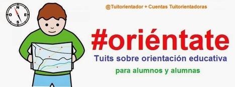 #oriéntate: Tuits sobre orientación educativa para alumnos y alumnas | #TuitOrienta | Scoop.it