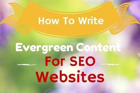 How To Write EvereGreen Content For SEO And Website | Seo | Scoop.it
