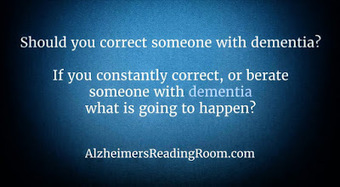 Should you correct someone living with dementia? | Bob DeMarco | Scoop.it