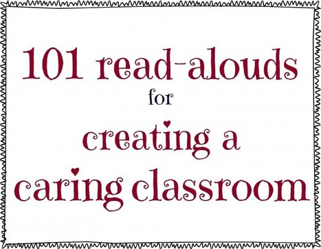 101 Read-Alouds for Creating a Caring Classroom | Education & Homeschooling | Scoop.it