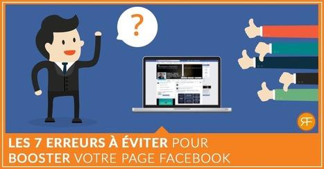 7 erreurs à éviter sur votre page Facebook dès maintenant | Entrepreneurs du Web | Scoop.it