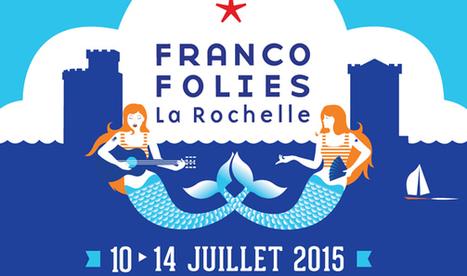Prenez place à bord des Francofolies ! | Evénements, séminaires & tourisme d'affaires à La Rochelle | Scoop.it