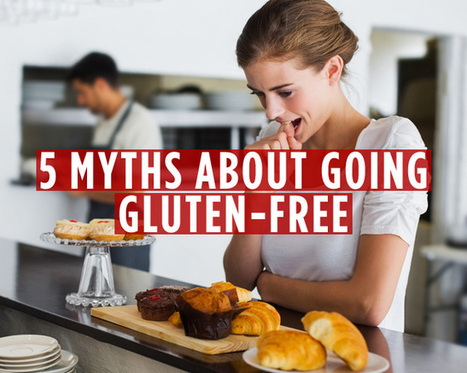 5 Myths About Going Gluten-Free | Living A Healthy Active Lifestyle | Scoop.it