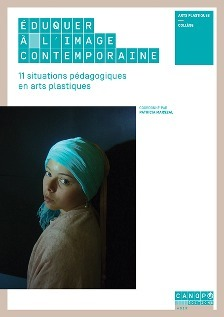 Éduquer à l'image contemporaine : 11 situations pédagogiques en arts plastiques [Publication] | Art contemporain, photo & multimédias | Scoop.it