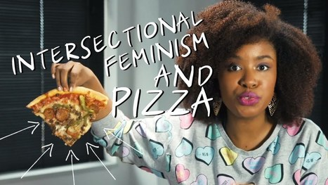 ▶ On Intersectionality in Feminism and Pizza | Wise Women Will Save the World | Scoop.it