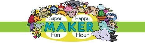 Super Happy Maker Fun Hour: School Edition with Colleen Graves - Google+ | iPads, MakerEd and More  in Education | Scoop.it