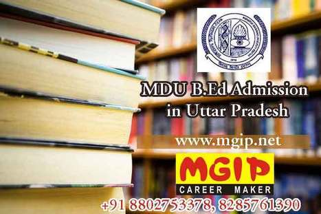 MDU B.Ed Admission in Uttar Pradesh | MDU B.Ed Admission Updates 2014-15 | Scoop.it