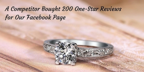 A Competitor Bought 200 1-Star Reviews For Our Facebook Page - Here's Our Story | Social Media Marketing Does Not Replace SEO | Scoop.it