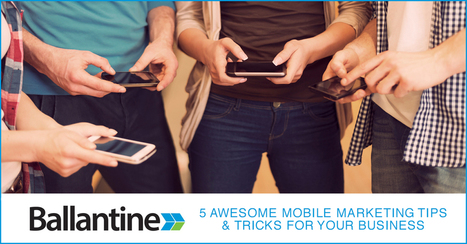 5 Awesome Mobile Marketing Tips & Tricks For Your Business | SEO and Social Media | Scoop.it