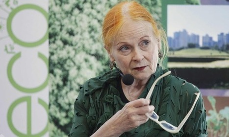 Vivienne Westwood is right: we need a law against ecocide | Eco Fashion Design | Scoop.it