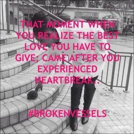 Herat break #brokenvessel | from around the web | Scoop.it