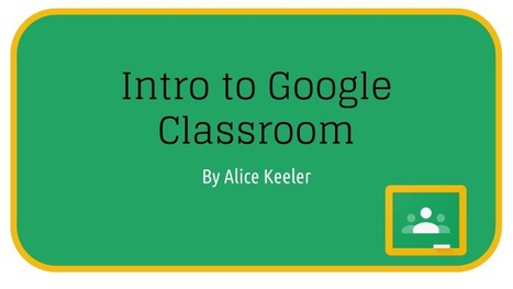Intro to Google Classroom Resources - Teacher Tech | Technology in Education | Scoop.it