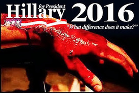 "BLOODY HANDS ""WHAT DIFFERENCE DOES IT MAKE?"" Hitlary for President Slogan? 