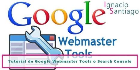 Tutorial de Google Webmaster Tools o Search Console | JAV - #SocialMedia, #SEO, #tECONOLOGÍA & más | Scoop.it