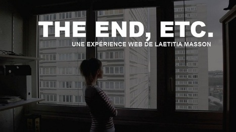 The End, l'expérience web de Laetitia Masson | Bien communiquer | Scoop.it