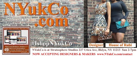 #IshopNYukCo Local Designers & Makers #NYC Open call Sun April 19th  11am-2pm  www.Nyukco.com | Fashion Technology Designers & Startups | Scoop.it