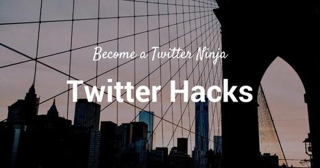 15 Twitter Hacks That Will Turn You Into a Twitter Ninja | TechTalk | Scoop.it