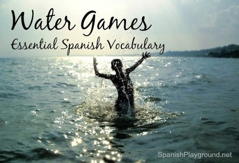 Water Games: Spanish Vocabulary - Spanish Playground | Preschool Spanish | Scoop.it