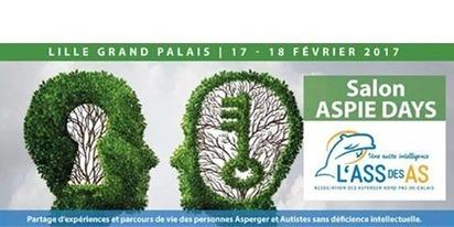 Lille accueillera Aspie Days, 1er Salon International sur le syndrome d'Asperger et l'Autisme Sans Déficience Intellectuelle, les 17 et 18 février 2017 | Handicap Infos | Personnes en situation de Handicap | Scoop.it