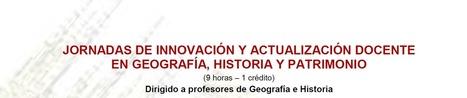 Jornadas de Innovación y Actualización Docente en Geografía, Historia y Patrimonio | Enseñar Geografía e Historia en Secundaria | Scoop.it