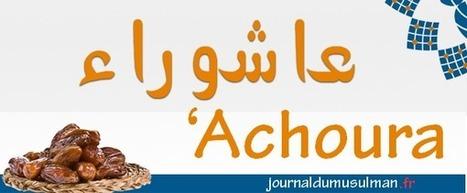 Quelle est l'histoire de Achoura? | Le Coran | Scoop.it