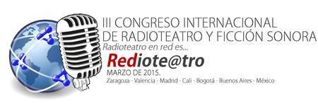 III Congreso Internacional de Radioteatro y Ficción Sonora. Marzo 2015 | Radio 2.0 (Esp) | Scoop.it