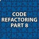 Code Refactoring 8 | Software Architecture | Scoop.it