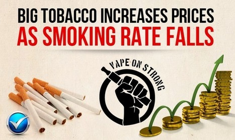 Price Hikes: Smokers at the Whim of Big Tobacco   E Cig - Electronic Cigarette News   Scoop.it