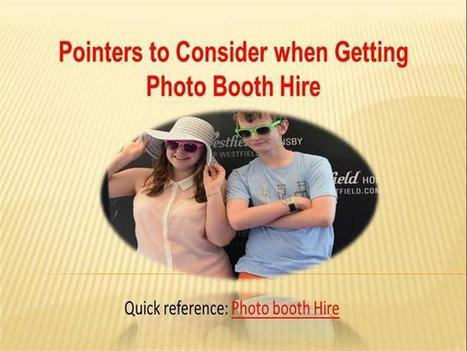 Pointers to Consider when Getting Photo booth Hir | Sophia Smith | Scoop.it