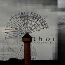 Review: Thot - The Fall of the Water Towers | The Fall of the Water Towers - Press and Reviews | Scoop.it