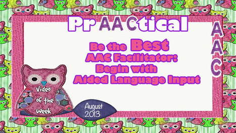 Begin with Aided Language Input - PrAACtical AAC | Supports for ... | Kate Ahern AAC | Scoop.it