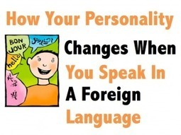 How Your Personality Changes When You Speak in a Foreign Language | Medicin | Scoop.it