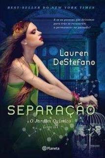 Morrighan: Passatempo: Separação (Jardim Químico III), de Lauren DeStefano   Ficção científica literária   Scoop.it