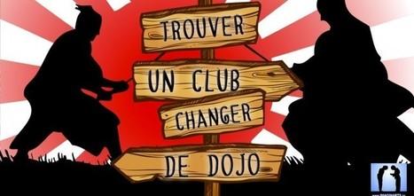 Trouver un Club, changer de Dojo | Imagin' Arts Tv | Scoop.it