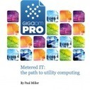 GigaOm white paper - Metered IT: the path to utility computing | | Cloud Technologies for Business | Scoop.it