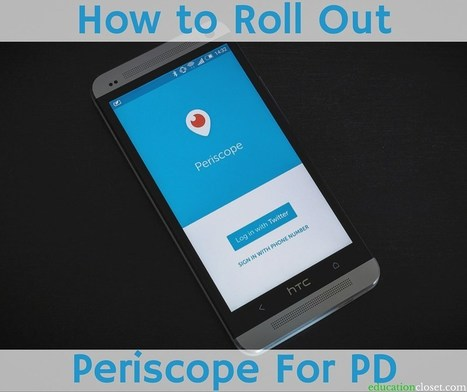 How to Roll Out Periscope For PD | Estrategias de Gestión del Conocimiento e Innovación Educativa: | Scoop.it