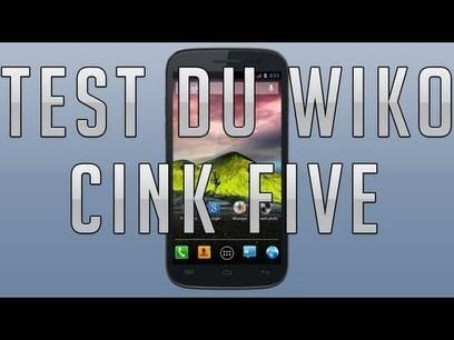 Test WIKO CINK Five | Qualité - Coût | Scoop.it