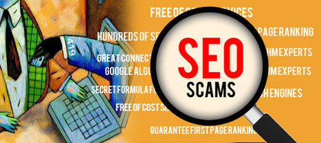 6 SEO Scams you Need to Check while Hiring an SEO Company | Website_Ecommerce | Scoop.it