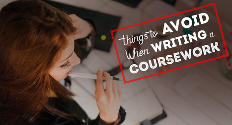 Thing To Avoid When Writing a Coursework | Dissertation Online UK | Scoop.it