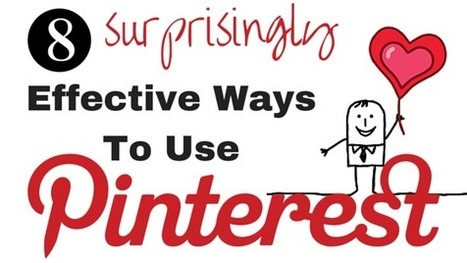 8 Surprisingly Effective Ways to Use Pinterest | Social Media, Marketing and Promotion | Scoop.it