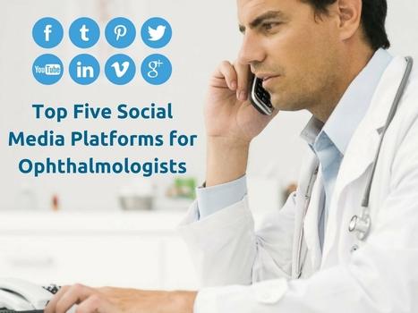 Top Five Social Media Platforms for Ophthalmologists | Online Reputation Management for Doctors | Scoop.it