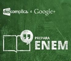 Vai fazer o ENEM 2013? O Google Brasil e o Descomplica irão te ajudar - Prof. Edigley Alexandre | Prof. Edigley Alexandre | Scoop.it