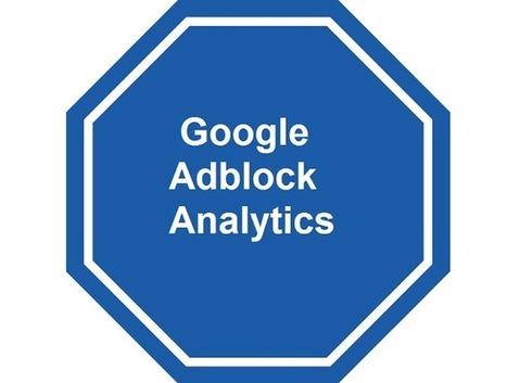 Adblock Analytics va aider à neutraliser les bloqueurs de publicité | Référencement internet | Scoop.it