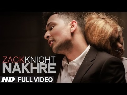Nakhre - Zack Knight Mp3 Video Song Mp4 Download | Bollywood Updates | Scoop.it