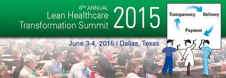 Lean Healthcare Transformation Summit - Addison, TX - June 3-4 | Lean Six Sigma Healthcare, Medical Device, and Pharma | Scoop.it