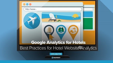 Google Analytics for Hotels: Best Practices for Hotel Website Analytics | Hotel management, marketing and sales | Scoop.it