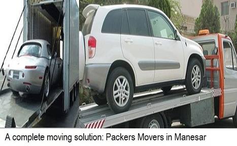A complete moving solution: Packers Movers in Manesar | Car Carriers Services in India | Scoop.it
