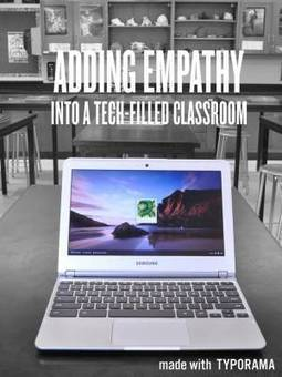 Adding Empathy into a Tech-Filled Classroom | Empathy and Education | Scoop.it